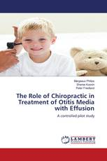 The Role of Chiropractic in Treatment of Otitis Media with Effusion