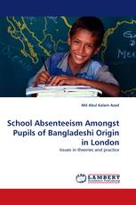 School Absenteeism Amongst Pupils of Bangladeshi Origin in London