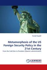 Metamorphosis of the US Foreign Security Policy in the 21st Century