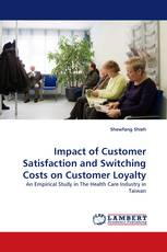Impact of Customer Satisfaction and Switching Costs on Customer Loyalty