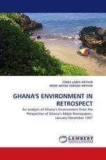 GHANA''S ENVIRONMENT IN RETROSPECT