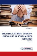 ENGLISH ACADEMIC LITERARY DISCOURSE IN SOUTH AFRICA 1958-2004