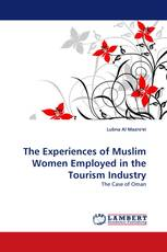 The Experiences of Muslim Women Employed in the Tourism Industry