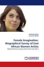 Female Imagination: Biographical Survey of East African Women Artists