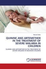 QUININE AND ARTEMETHER IN THE TREATMENT OF SEVERE MALARIA IN CHILDREN