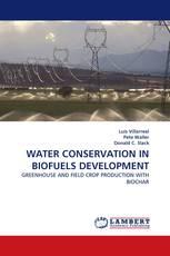 WATER CONSERVATION IN BIOFUELS DEVELOPMENT