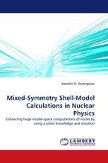 Mixed-Symmetry Shell-Model Calculations in Nuclear Physics