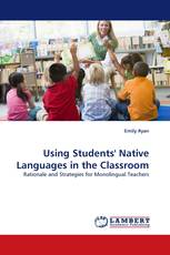 Using Students'' Native Languages in the Classroom