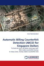 Automatic Billing Counterfeit Detection (ABCD) for Singapore Dollars