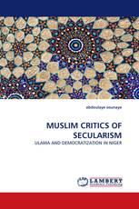 MUSLIM CRITICS OF SECULARISM