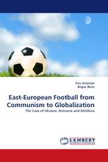East-European Football from Communism to Globalization
