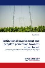 Institutional Involvement and peoples'' perception towards urban forest