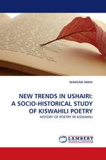 NEW TRENDS IN USHAIRI: A SOCIO-HISTORICAL STUDY OF KISWAHILI POETRY