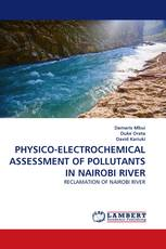 PHYSICO-ELECTROCHEMICAL ASSESSMENT OF POLLUTANTS IN NAIROBI RIVER