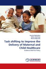 Task shifting to Improve the Delivery of Maternal and Child Healthcare