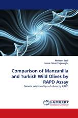 Comparison of Manzanilla and Turkish Wild Olives by RAPD Assay