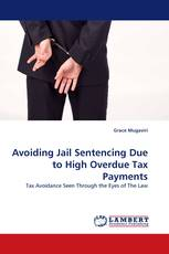 Avoiding Jail Sentencing Due to High Overdue Tax Payments