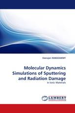 Molecular Dynamics Simulations of Sputtering and Radiation Damage