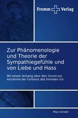 Zur Phänomenologie und Theorie der Sympathiegefühle und von Liebe und Hass