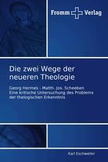 Die zwei Wege der neueren Theologie