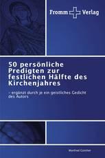 50 persönliche Predigten zur festlichen Hälfte des Kirchenjahres