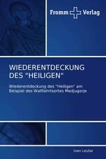 """WIEDERENTDECKUNG DES """"HEILIGEN"""""""