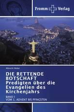 DIE RETTENDE BOTSCHAFT Predigten über die Evangelien des Kirchenjahrs