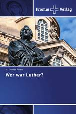 Wer war Luther?