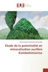 Etude de la potentialité en mineralisation aurifère d'ambohimiarina