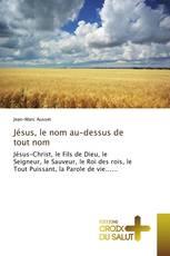 Jésus, le nom au-dessus de tout nom