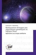 Restauration d'images par algorithmes génétiques et logique floue