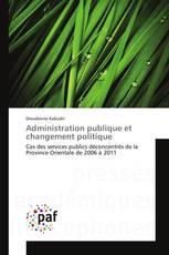 Administration publique et changement politique