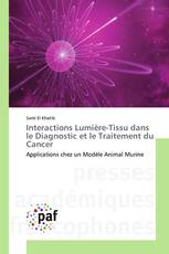 Interactions Lumière-Tissu dans le Diagnostic et le Traitement du Cancer