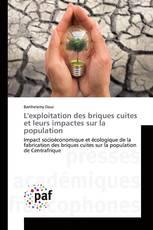 L'exploitation des briques cuites et leurs impactes sur la population