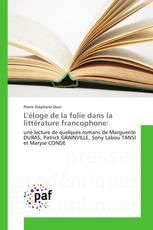 L'éloge de la folie dans la littérature francophone: