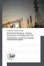 Electrotechnique : Cours, Exercices et Etudes de Cas