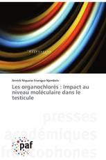 Les organochlorés : Impact au niveau moléculaire dans le testicule