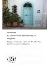 La conservation des médinas au Maghreb