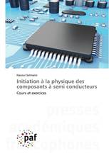Initiation à la physique des composants à semi conducteurs