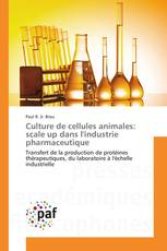 Culture de cellules animales: scale up dans l'industrie pharmaceutique