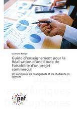 Guide d'enseignement pour la Réalisation d'une Etude de Faisabilité d'un projet commercial