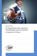 La régulation des réseaux numériques par le contrat