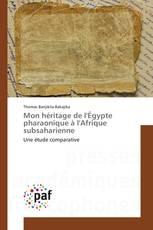 Mon héritage de l'Égypte pharaonique à l'Afrique subsaharienne
