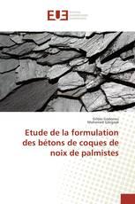Etude de la formulation des bétons de coques de noix de palmistes