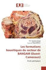 Les formations bauxitiques du secteur de BANGAM (Ouest-Cameroun)