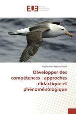 Développer des compétences : approches didactique et phénoménologique