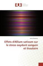 Effets d'Allium sativum sur le stress oxydant sanguin et tissulaire