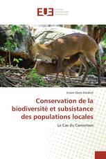 Conservation de la biodiversité et subsistance des populations locales