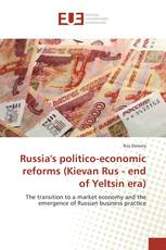 Russia's politico-economic reforms (Kievan Rus - end of Yeltsin era)