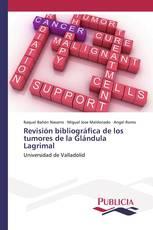 Revisión bibliográfica de los tumores de la Glándula Lagrimal